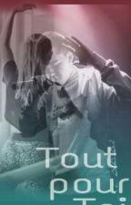 Tout Pour Toi by Sarahdorable