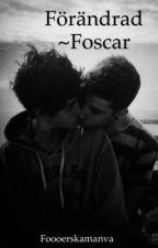 Förändrad ~ Foscar by foooerskamanva