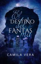El destino del fantasma [EN EDICIÓN] by Camila_aurora
