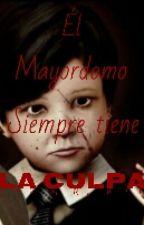 El Mayordomo Siempre Tiene La Culpa by AlanPetroche2016