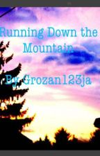 Running down the Mountain by grozan123ja