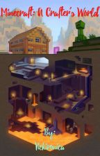 Minecraft: A Crafter's World by Vickironica