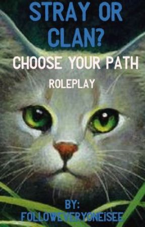 STRAY OR CLAN? Choose your path by FollowEveryoneISee