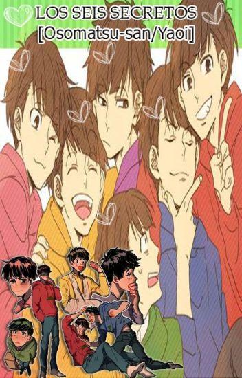 Los seis secretos. [Osomatsu-san/Yaoi] [Terminada] 《EDITANDO》