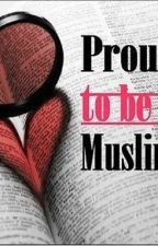 Proud to be a Muslim by Pooppideiewdiwednurb