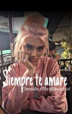 "   SIEMPRE TE AMARE     [2T ""Mi niñero pervertido"".] by CamilaMartinez205"