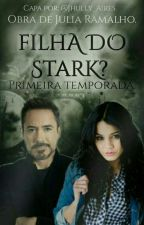 Filha Do Stark? by BabyCream17