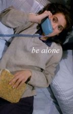 be alone by niezaleznosc