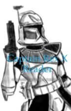 Captain Rex X reader by gen_gen102