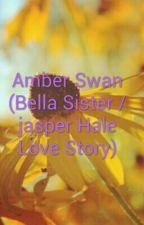 Amber Swan (Bella Sister /jasper Hale Love Story) by PaulineBush3