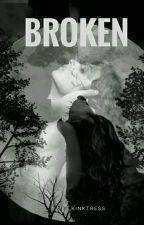 Broken [#Wattys 2016] | completed by kinktress