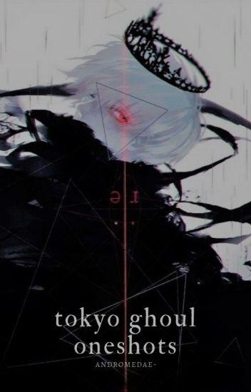 tokyo ghoul oneshots