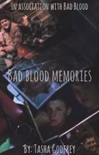 Bad Blood-Memories by Tasha_Moose