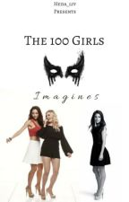 The 100 Girls Imagines by Heda_Liv