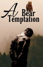 A Bear Temptation (Book 2) by Livetodreamx