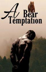 A Bear Temptation (Book 2) by Livetodreamx