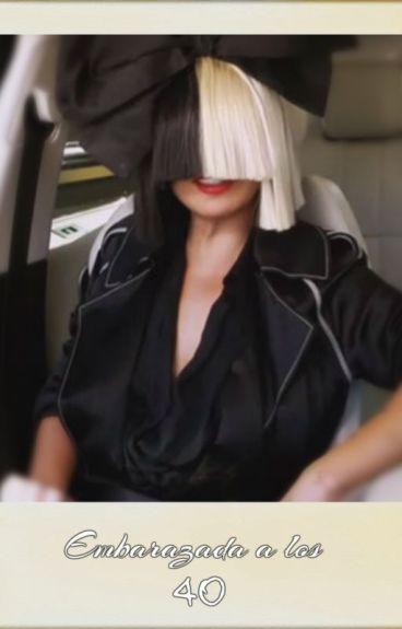 Embarazada a los 40 ( Sia )