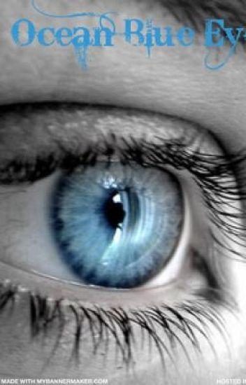 Ocean Blue Eyes (ON HOLD)