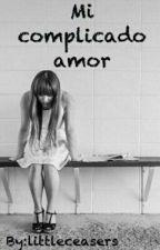 Mi Complicado Amor by kretsy_001
