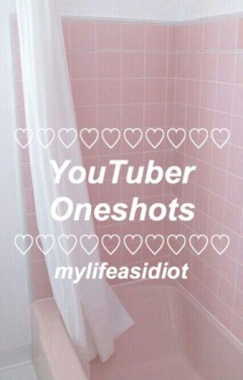 YouTuber Oneshots