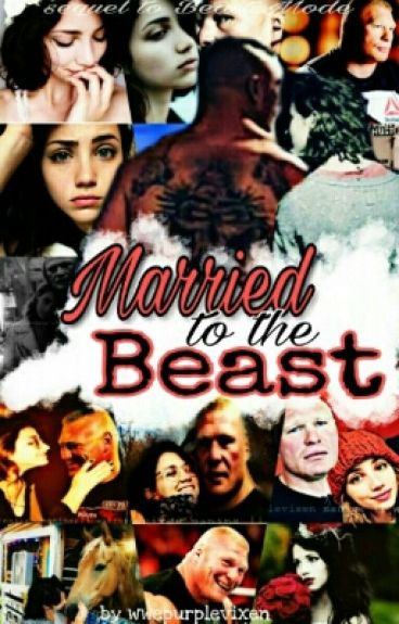 Married to the Beast ( Brock Lesnar Fanfiction)