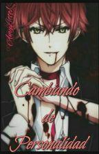 Cambiando De Personalidad [Ayato Sakamaki X Lectora] by AmyLetto1