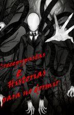 Creepypastas e Historias para no dormir by DianaNovoaChavez