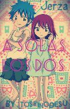 Jerza 《A Solas Los Dos》 by ToshinoDesu