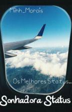 ♥Sonhadora Status ♥ by Miihh_Morais