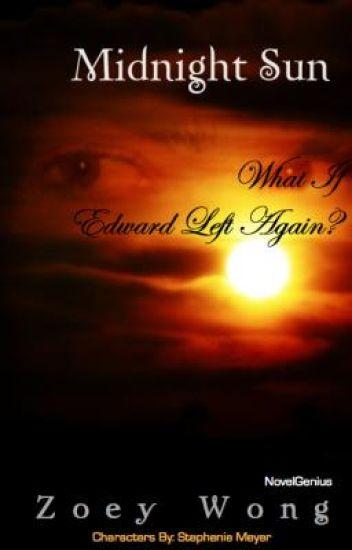 Midnight Sun: Edward Left Again (2011 Watty Awards)
