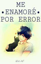 Me Enamore Por Error (Kou Mabuchi Y Tu)© by ferhg_7