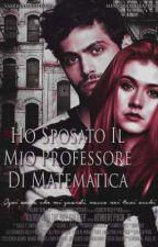 Ho sposato il mio professore by sabrinamartina16