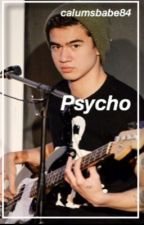 Psycho  by Calumsbabe84