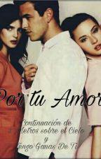 Por Tu Amor by Tsubasa06Victoria