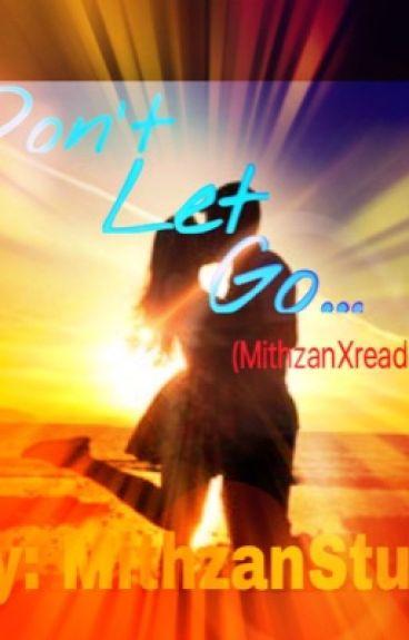 Don't let go (Mithzan X Reader)