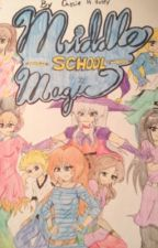Middle School Magic: Book One by cfoley333