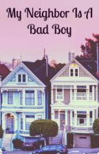 My Neighbour Is A Bad Boy by SwintonStories