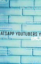 ||Whatsapp Youtubers Y Tu  [CANCELADA] by Pills_of_hope