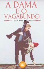 A Dama E O Vagabundo. by CarolPanda012