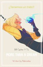 More Than A Dream |Bill Cipher Y Tu| by Katy_Dagoran583