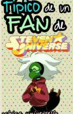 Típico de un fan de steven universe  by Chica_universe16