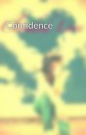 Confidence by CloudedLove