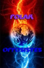 Polar Opposites *Under Editing* by XMystical_DreamsX