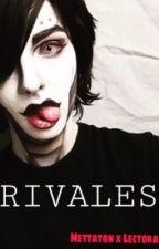~RIVALES~//MettatonxLectora// by x-Broken-x