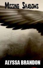 Missing Shadows (Short) by AlyssaBrandon