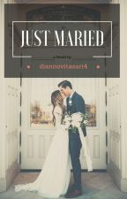 JUST MARIED by ddiannovitasari