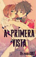 A PRIMERA VISTA by yuuki1997