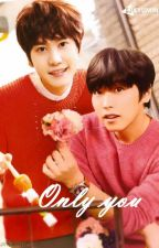 [KyuMin] Only You [Terminado] by hikarithaful