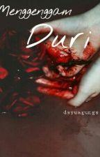 Menggenggam Duri by dayuagungs