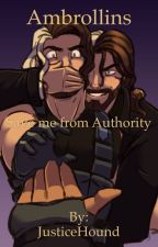 Ambrollins - Save me from Authority by JusticeHound